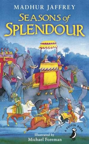 Seasons of Splendour: Tales, Myths and Legends of India de Madhur Jaffrey