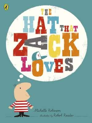 The Hat That Zack Loves de Michelle Robinson