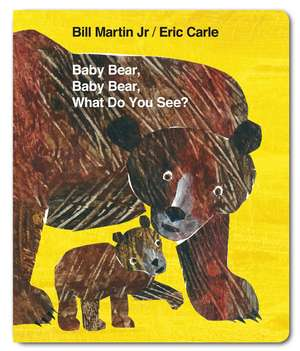 Baby Bear, Baby Bear, What do you See? (Board Book) de Mr Bill Martin Jr