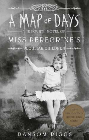 A Map of Days: Miss Peregrine's Peculiar Children de Ransom Riggs
