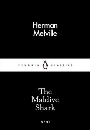 The Maldive Shark de Herman Melville