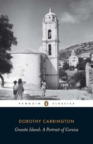 Granite Island: Portrait of Corsica de Dorothy Carrington
