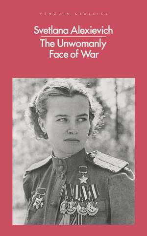 The Unwomanly Face of War