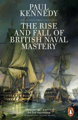 The Rise And Fall of British Naval Mastery de Paul Kennedy