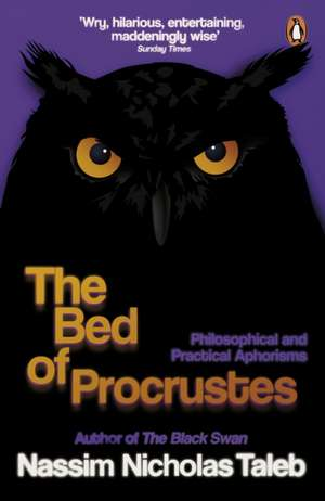 The Bed of Procrustes: Philosophical and Practical Aphorisms de Nassim Nicholas Taleb