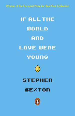 If All the World and Love Were Young de Stephen Sexton