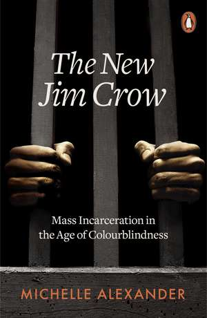 The New Jim Crow: Mass Incarceration in the Age of Colourblindness de Michelle Alexander
