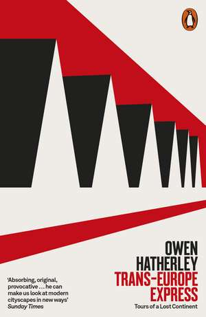 Trans-Europe Express: Tours of a Lost Continent de Owen Hatherley
