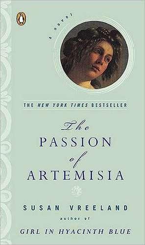The Passion of Artemisia de Susan Vreeland