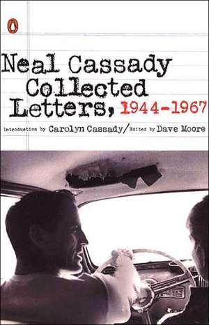 Neal Cassady Collected Letters, 1944-1967 de Neal Cassady