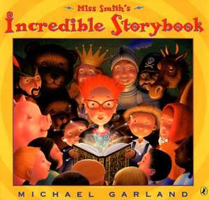 Miss Smith's Incredible Storybook de Michael Garland