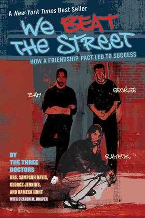 We Beat the Street:  How a Friendship Pact Led to Success de Sampson Davis