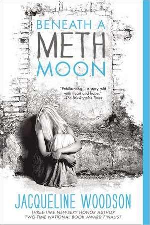 Beneath a Meth Moon:  An Elegy de Jacqueline Woodson