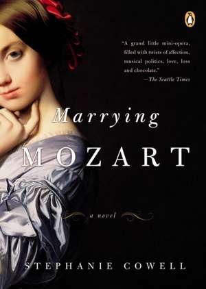 Marrying Mozart de Stephanie Cowell