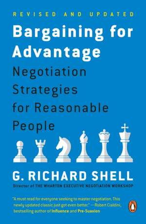 Bargaining for Advantage:  Negotiation Strategies for Reasonable People de G. Richard Shell