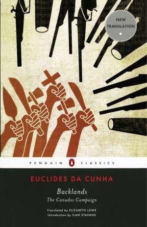 Backlands:  The Canudos Campaign de Euclides Da Cunha