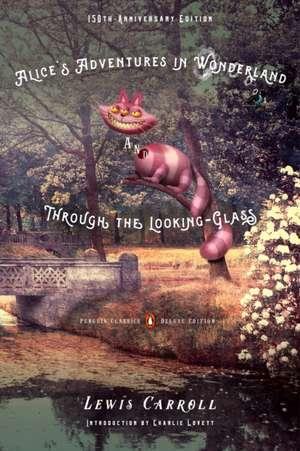 Alice's Adventures in Wonderland and Through the Looking-Glass de Charlie Lovett