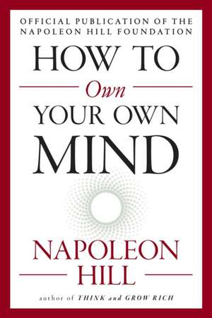 How to Own Your Own Mind de Napoleon Hill