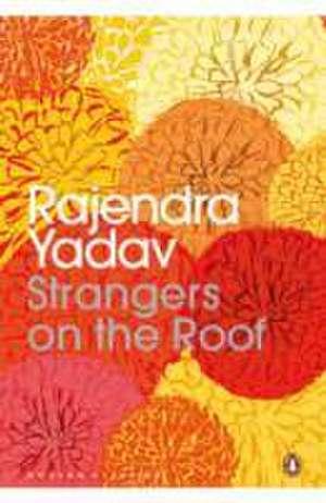 Strangers on the Roof de Rajendra Yadav