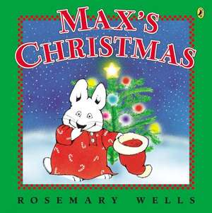 Max's Christmas de Rosemary Wells