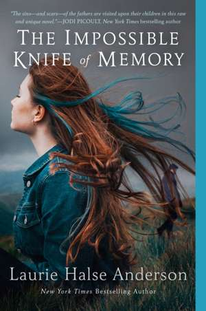 The Impossible Knife of Memory de Laurie Halse Anderson