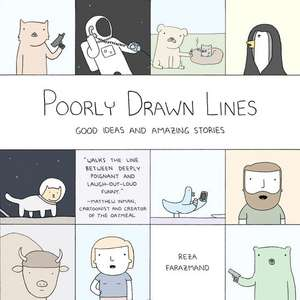 Poorly Drawn Lines: Good Ideas and Amazing Stories de Reza Farazmand