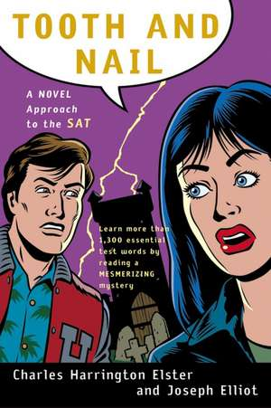 Tooth and Nail: A Novel Approach to the SAT de Charles Harrington Elster