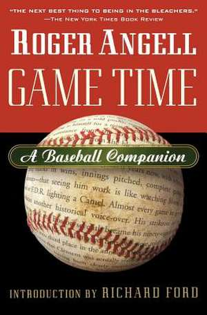 Game Time: A Baseball Companion de Roger Angell