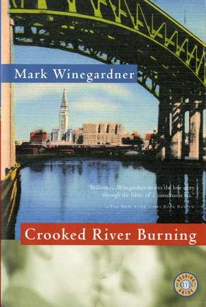 Crooked River Burning de Mark Winegardner
