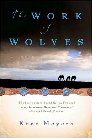 The Work of Wolves de Kent Meyers