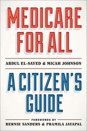 Medicare for All: A Citizen's Guide de Abdul El-Sayed