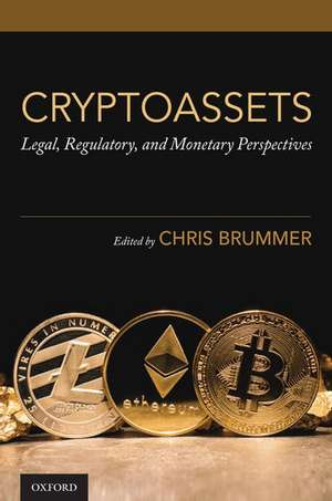 Cryptoassets: Legal, Regulatory, and Monetary Perspectives de Chris Brummer