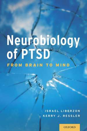 Neurobiology of PTSD: From Brain to Mind
