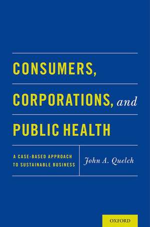 Consumers, Corporations, and Public Health