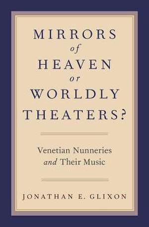 Mirrors of Heaven or Worldly Theaters?