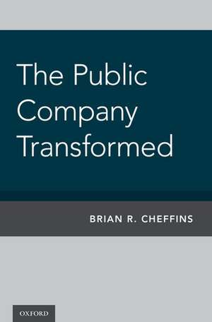 The Public Company Transformed de Brian Cheffins