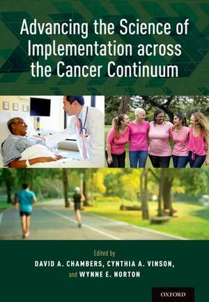 Advancing the Science of Implementation across the Cancer Continuum de David A. Chambers