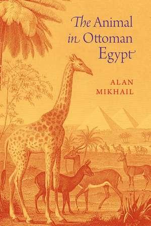 The Animal in Ottoman Egypt