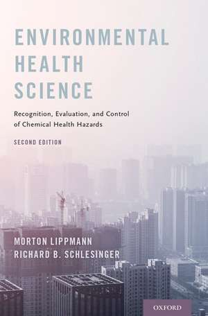 Environmental Health Science: Recognition, Evaluation, and Control of Chemical Health Hazards de Morton Lippmann