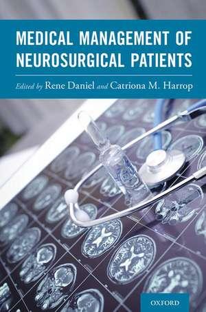 Medical Management of Neurosurgical Patients de Rene Daniel