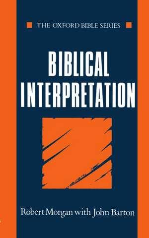 Biblical Interpretation de Robert Morgan