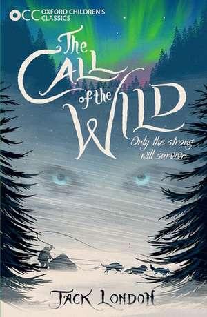 Oxford Children's Classics: The Call of the Wild     de Jack London