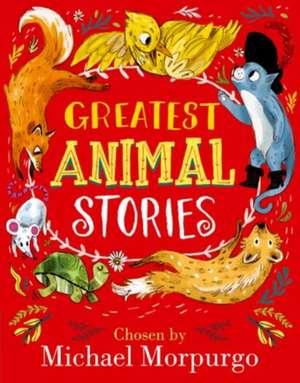 Greatest Animal Stories de Michael Morpurgo