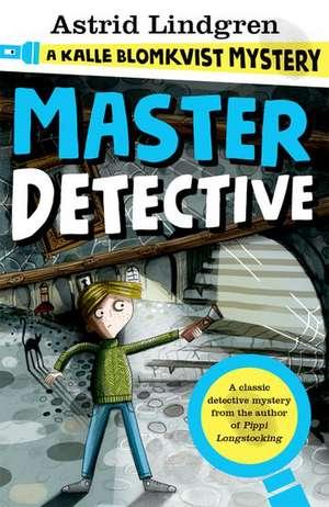 A Kalle Blomkvist Mystery: Master Detective de Astrid Lindgren