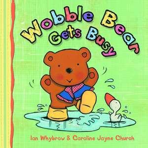 Wobble Bear Gets Busy Board Book