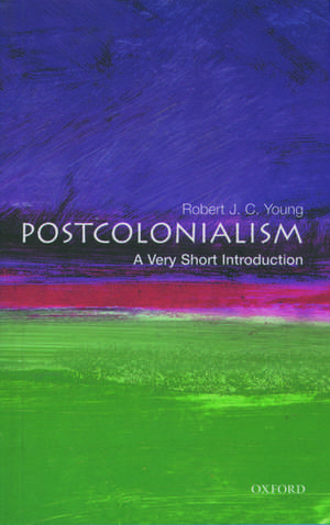 Postcolonialism: A Very Short Introduction de Robert J. C. Young