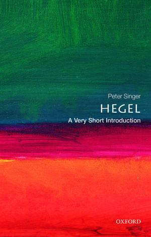 Hegel: A Very Short Introduction de Peter Singer
