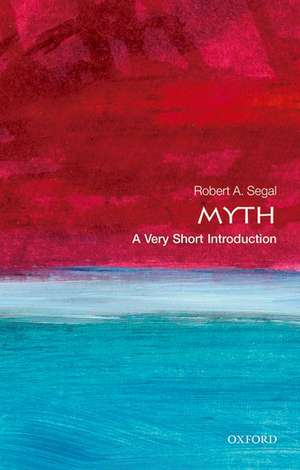 Myth: A Very Short Introduction de Robert A. Segal