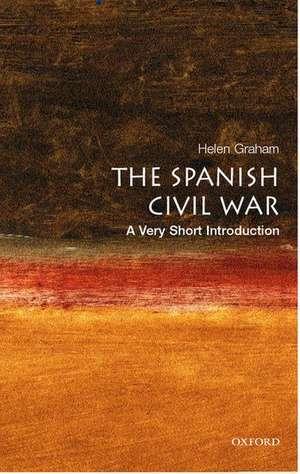 The Spanish Civil War: A Very Short Introduction de Helen Graham
