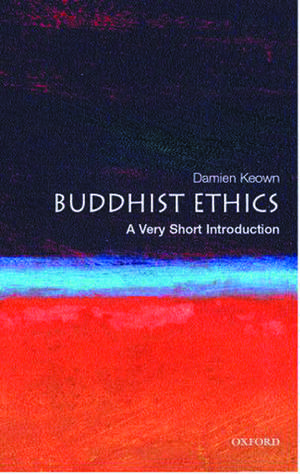 Buddhist Ethics: A Very Short Introduction de Damien Keown